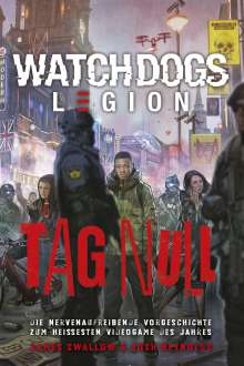 James Swallow: Watch Dogs Legion - Tag null, Buch