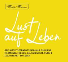 Benita Brunner: Lust auf Leben, CD