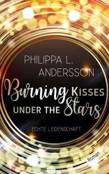 Philippa L. Andersson: Burning Kisses Under The Stars - Echte Leidenschaft, Buch