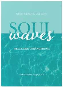Lisa Wirth: SOUL WAVES - das Selbstliebe-Tagebuch   Selbstliebe lernen, Blockierungen auflösen   Übungsbuch für 12 Wochen   Ritual für morgens und abends mit 12 Wochenaufgaben, Buch