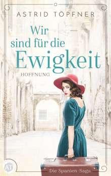 Astrid Töpfner: Wir sind für die Ewigkeit, Buch