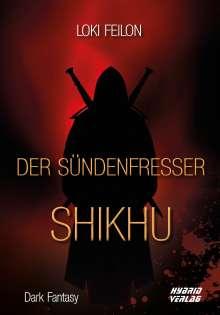 Loki Feilon: Der Sündenfresser: Shikhu, Buch