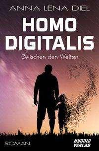 Anna Lena Diel: Homo Digitalis, Buch