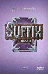 Jill H. Heinrichs: Suffix of Death, Buch