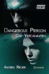 Andrea Reder: Dangerous Person. Die Verdammten, Buch