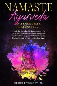 Ulrike Baumgartner: Namaste Ayurveda - das spirituelle Heilkunst Buch, Buch
