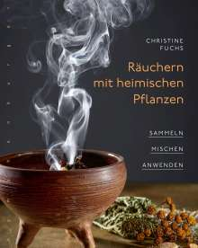 Christine Fuchs: Räuchern mit heimischen Pflanzen, Buch