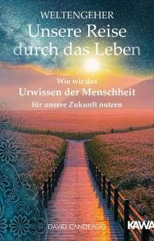 David Candeago: Weltengeher: Unsere Reise durch das Leben, Buch