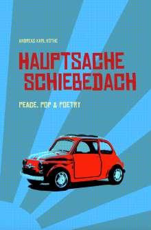 Andreas Karl Köthe: Hauptsache Schiebedach, Buch