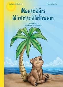 Stefanie Bartlweber: Mausebärs Winterschlaftraum, Buch