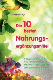 Evelyne Laye: Die 10 besten Nahrungsergänzungsmittel, Buch