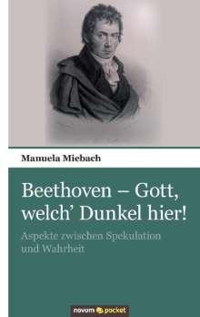 Manuela Miebach: Beethoven - Gott, welch' Dunkel hier!, Buch