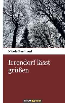 Nicole Bachtrod: Irrendorf lässt grüßen, Buch
