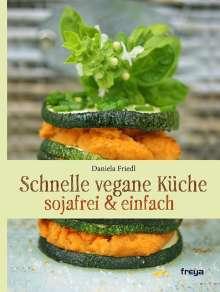Daniela Friedl: Schnelle vegane Küche, Buch
