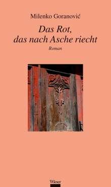 Milenko Goranovic: Das Rot, das nach Asche riecht, Buch