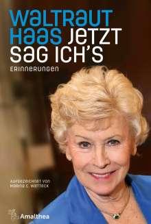 Waltraut Haas: Jetzt sag ich's, Buch