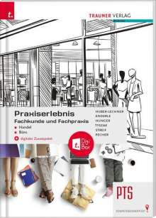 Alexandra Huber-Lechner: Praxiserlebnis - Fachkunde und Fachpraxis - Handel-Büro PTS + digitales Zusatzpaket, Buch