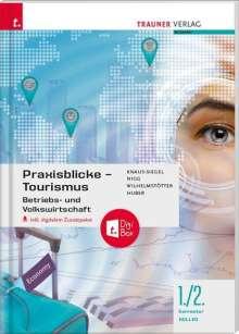 Birgit Knaus-Siegel: Praxisblicke Tourismus 1./2. Sem. Kolleg für Tourismus + digitales Zusatzpaket, Buch