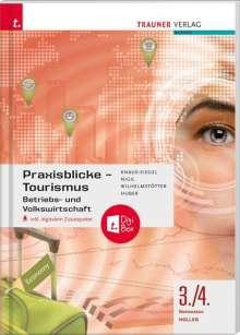 Birgit Knaus-Siegel: Praxisblicke Tourismus 3./4. Sem. Kolleg für Tourismus + digitales Zusatzpaket, Buch