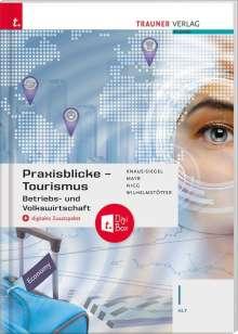 Birgit Knaus-Siegel: Praxisblicke Tourismus - Betriebs- und Volkswirtschaft I HLT + digitales Zusatzpaket, Buch