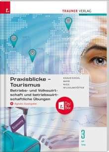 Birgit Knaus-Siegel: Praxisblicke Tourismus - Betriebs- und Volkswirtschaft 3 HF/TFS + digitales Zusatzpaket, Buch