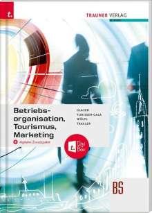 Friedrich Glaser: Betriebsorganisation, Tourismus, Marketing + digitales Zusatzpaket, Buch