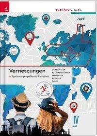 Manfred Derflinger: Vernetzungen - Tourismusgeografie und Reisebüro IV HLT, Buch