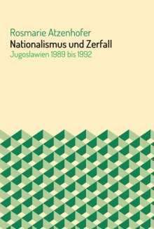 Rosmarie Atzenhofer: Nationalismus und Zerfall, Buch