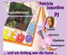 Patricia Jaqueline: ... und am Anfang war die Kunst ..., Buch