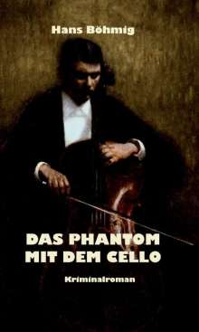 Hans Böhmig: Das Phantom mit dem Cello, Buch