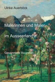 Ulrike Auerböck: Malerinnen und Maler im Ausseerland, Buch