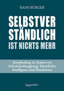Hans Bürger: Selbstverständlich ist nichts mehr, Buch