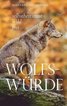 Manfred Greisinger: Wolfs-Würde, Buch