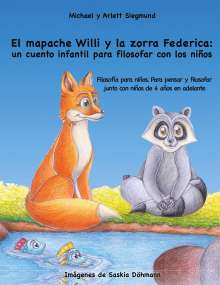 Michael Siegmund: El mapache Willi y la zorra Federica: un cuento infantil para filosofar con los niños, Buch