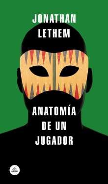 Jonathan Lethem: Anatomía de Un Jugador / A Gambler's Anatomy, Buch