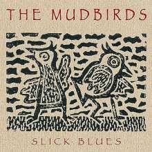 Mudbirds: Slick Blues, CD