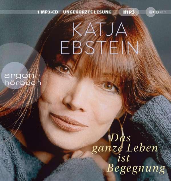 Katja Ebstein: Das ganze Leben ist Begegnung (MP3-CD
